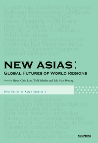 New Asias : Global Futures of World Regions