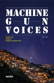 Machine Gun Voices: Favelas and Utopia in Brazilian Gangster